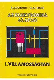 Az elektronika alapjai I. - Beuth, Klaus, Beuth, Olaf - Régikönyvek
