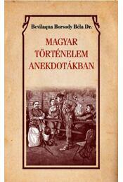 Magyar történelem anekdótákban - Bevilaqua Borsody Béla - Régikönyvek
