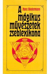 A mágikus művészetek zseblexikona - Biedermann, Hans - Régikönyvek