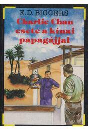 Charlie Chan esete a kínai papagájjal - Biggers, E. D. - Régikönyvek