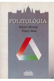 Politológia - Bihari Mihály, Pokol Béla - Régikönyvek