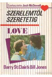 Szerelemtől szeretetig - Bill Jones, Barry St. Clair - Régikönyvek