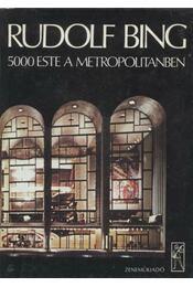 5000 este a Metropolitanben - Bing, Rudolf - Régikönyvek