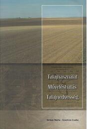 Talajhasználat - Műveléshatás - Talajnedvesség - Birkás Márta, Gyuricza Csaba - Régikönyvek