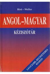 Angol-Magyar kéziszótár - Bíró Lajos Pál, Weller József - Régikönyvek