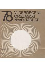 VI. Debreceni Országos Tárlat 1978 - Bíró Lajos - Régikönyvek
