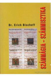 Számmágia - számmisztika - Bischoff, Erich Dr. - Régikönyvek