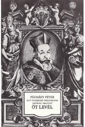 Pázmány Péter - Egy tudakozó prédikátor nevével íratott öt levél - Bitskey István - Régikönyvek