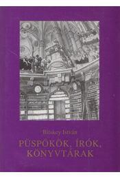 Püspökök, írók, könyvtárak - Bitskey István - Régikönyvek