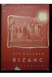 Bizánc - Galahad - Régikönyvek