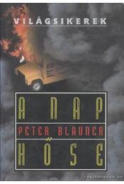 A nap hőse - Blauner, Peter - Régikönyvek