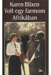 Volt egy farmom Afrikában - Blixen, Karen - Régikönyvek