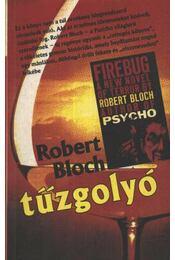 Tűzgolyó - Bloch, Robert - Régikönyvek
