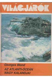 Az Atlanti-óceán nagy kalandjai - Blond, Georges - Régikönyvek