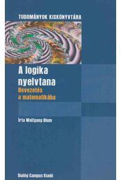 A logika nyelvtana - Blum, Wolfgang - Régikönyvek