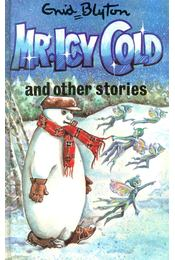 Mr. Icy Cold and Other Stories - Blyton, Enid - Régikönyvek