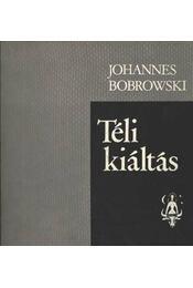 Téli kiáltás - Bobrowski, Johannes - Régikönyvek