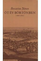 Öt év börtönben (1606-1610) - Bocatius János - Régikönyvek