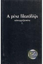 A pénz filozófiája szöveggyűjtemény I. - Bodai Zsuzsa - Régikönyvek