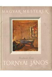 Tornyai János - Bodnár Éva - Régikönyvek