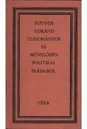 Eötvös Loránd tudományos és művelődéspolitikai írásaiból - Bodó Barna - Régikönyvek