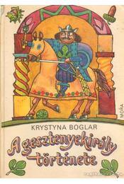 A gesztenyekirály története - Boglar, Krystyna - Régikönyvek