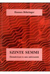 Szinte semmi - Böhringer, Hannes - Régikönyvek