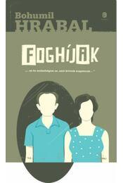 Foghíjak - Bohumil Hrabal - Régikönyvek