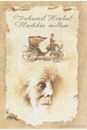 Harlekin milliói - Bohumil Hrabal - Régikönyvek