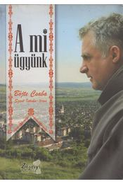 A mi ügyünk (dedikált) - Böjte Csaba - Régikönyvek