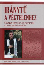 Iránytű a végtelenhez - Böjte Csaba - Régikönyvek