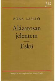 Alázatosan jelentem / Eskü - Bóka László - Régikönyvek