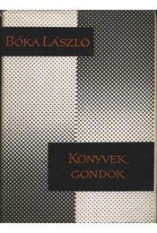Könyvek, gondok - Bóka László - Régikönyvek