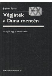 Végjáték a Duna mentén - Bokor Péter - Régikönyvek