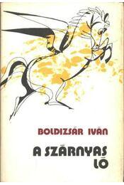 A szárnyas ló - Boldizsár Iván - Régikönyvek