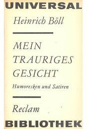 Mein Trauriges Gesicht - Humoresken und Satiren - Heinrich Böll - Régikönyvek