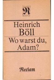 Wo warst du, Adam? - Heinrich Böll - Régikönyvek