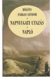 Napnyugati utazás - Napló - Bölöni Farkas Sándor - Régikönyvek