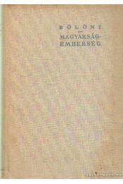 Magyarság-Emberség - Bölöni György - Régikönyvek