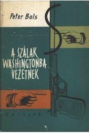 A szálak Washingtonba vezetnek - Bols, Peter - Régikönyvek