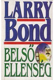 Belső ellenség - Bond, Larry - Régikönyvek