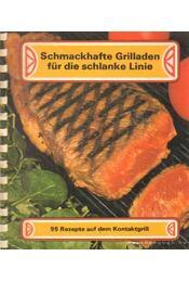 Schmackhafte Grilladen für die schlanke Linie - Bondanini, Mario V. - Régikönyvek
