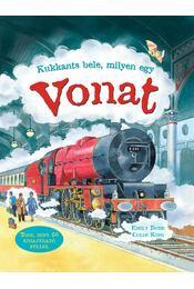 Kukkants bele: Milyen egy vonat? - BONE, EMILY - Régikönyvek