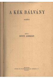 A kék bálvány; Az asszony, aki hazudott - Bónyi Adorján, Nelius, Fred - Régikönyvek