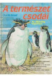 A természet csodái - Bood, Charlie - Régikönyvek