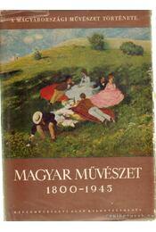 Magyar művészet 1800-1945 - Végvári Lajos, Németh Lajos, Zádor Anna, Genthon István - Régikönyvek