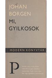 Mi, gyilkosok - Borgen, Johan - Régikönyvek