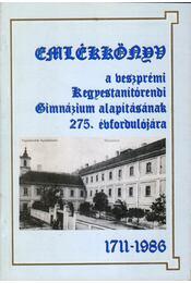 Emlékkönyv a veszprémi Kegyestanítórendi Gimnázium alapításának 275. évfordulójára 1711-1986 - Borián Tibor (szerk.) - Régikönyvek