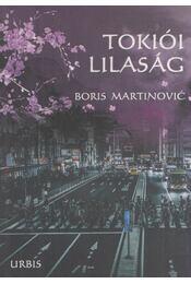 Tokiói lilaság (dedikált) - Boris Martinovic - Régikönyvek