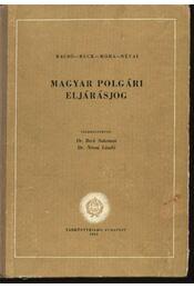Magyar polgári eljárásjog - Dr. Bacsó Ferenc (szerk.), Beck Salamon dr., Móra Mihály, Névai László dr. - Régikönyvek
